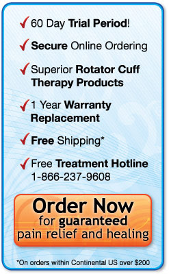 With a 60 day trial period, secure online ordering, 1 year warranty replacement and free treatment hoteline you are guaranteed pain relief and healing for your Rotator Cuff injury - order now to take advantage of this offer.